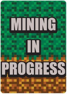 Mining in Progress
