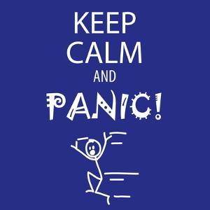 Keep Calm and Panic by Mirage3
