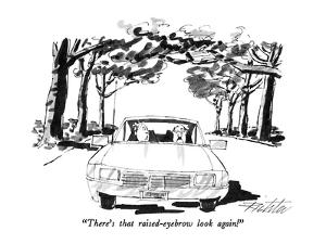 """There's that raised-eyebrow look again!"" - New Yorker Cartoon by Mischa Richter"