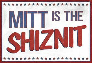Mitt's the Shiznit Election