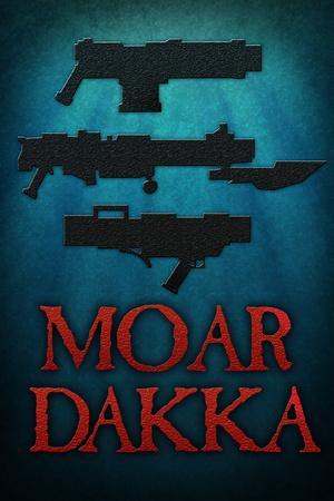 https://imgc.allpostersimages.com/img/posters/moar-dakka-guns_u-L-PYAUQ80.jpg?p=0