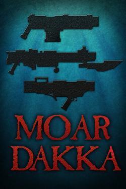 Moar Dakka Guns
