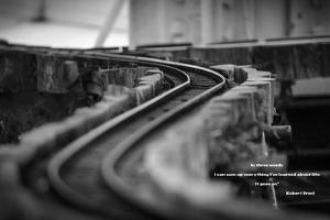 Model Train Tracks in Black and White with Robert Frost Quote