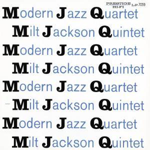Modern Jazz Quartet and Milt Jackson Quintet - MJQ