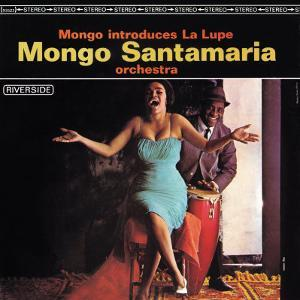Mongo Santamaria - Mongo Introduces la Lupe