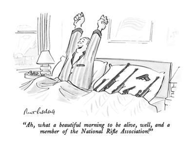 """Ah, what a beautiful morning to be alive, well, and a member of the Natio…"" - New Yorker Cartoon"