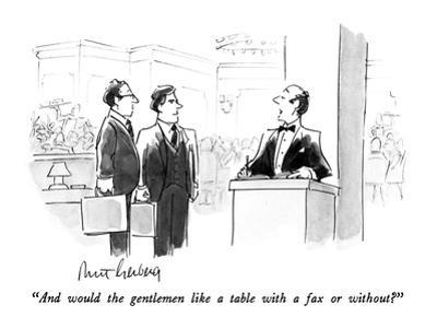 """And would the gentlemen like a table with a fax or without?"" - New Yorker Cartoon"