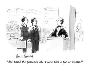"""""""And would the gentlemen like a table with a fax or without?"""" - New Yorker Cartoon by Mort Gerberg"""