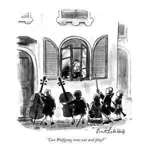 """Can Wolfgang come out and play?"" - New Yorker Cartoon by Mort Gerberg"