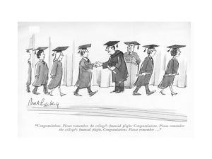 """Congratulations. Please remember the college's ?nancial plight. Congratul?"" - New Yorker Cartoon by Mort Gerberg"