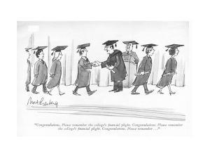 """Congratulations. Please remember the college's ?nancial plight. Congratul…"" - New Yorker Cartoon by Mort Gerberg"