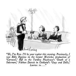 """""""Hi, I'm Ron.  I'll be your waiter this evening.  Previously, I was Billy …"""" - New Yorker Cartoon by Mort Gerberg"""