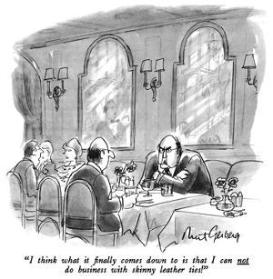 """""""I think what it finally comes down to is that I can not do business with …"""" - New Yorker Cartoon by Mort Gerberg"""