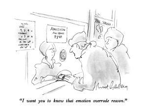 """""""I want you to know that emotion overrode reason."""" - New Yorker Cartoon by Mort Gerberg"""