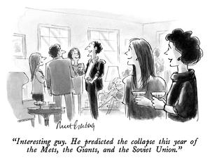 """""""Interesting guy.  He predicted the collapse this year of the Mets, the Gi…"""" - New Yorker Cartoon by Mort Gerberg"""