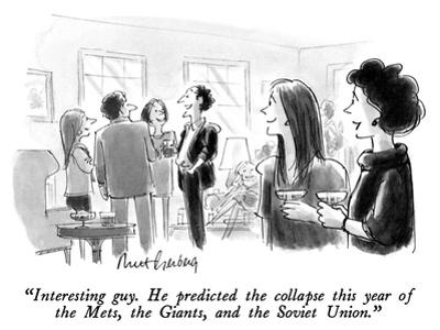 """Interesting guy.  He predicted the collapse this year of the Mets, the Gi…"" - New Yorker Cartoon"