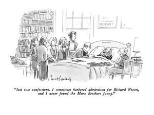 """""""Just two confessions.  I sometimes harbored admiration for Richard Nixon,?"""" - New Yorker Cartoon by Mort Gerberg"""