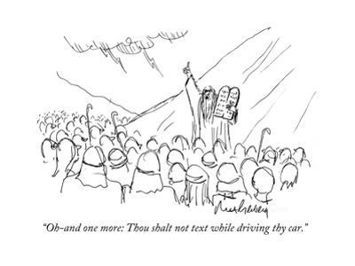 """Oh-and one more: Thou shalt not text while driving thy car."" - Cartoon"