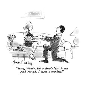 """""""Sorry, Wendy, but a simple 'yes' is not good enough.  I want a mandate."""" - New Yorker Cartoon by Mort Gerberg"""
