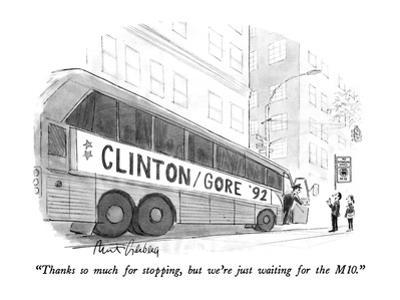 """Thanks so much for stopping, but we're just waiting for the M10."" - New Yorker Cartoon"