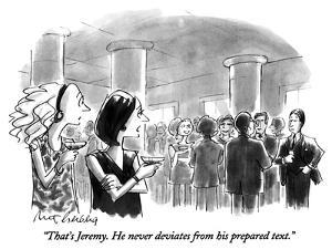 """""""That's Jeremy.  He never deviates from his prepared text."""" - New Yorker Cartoon by Mort Gerberg"""