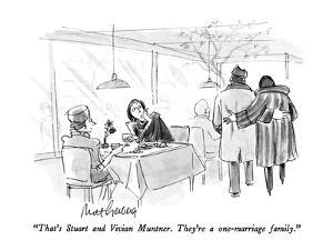 """""""That's Stuart and Vivian Muntner.  They're a one-marriage family."""" - New Yorker Cartoon by Mort Gerberg"""