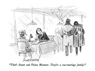 """That's Stuart and Vivian Muntner.  They're a one-marriage family."" - New Yorker Cartoon"