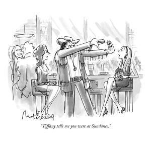 """Tiffany tells me you were at Sundance."" - New Yorker Cartoon by Mort Gerberg"