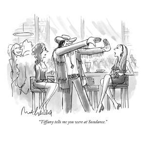 """Tiffany tells me you were at Sundance."" - New Yorker Cartoon by Mort Gerberg"