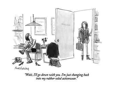 """Wait, I'll go down with you. I'm just changing back into my rubber-soled …"" - New Yorker Cartoon"