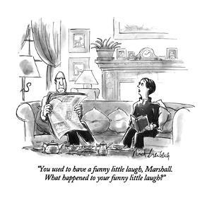 """""""You used to have a funny little laugh, Marshall.  What happened to your f?"""" - New Yorker Cartoon by Mort Gerberg"""