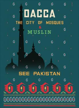 Dhaka (Dacca) - The City of Mosques & Muslin by Motahar