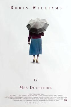 Mrs. Doubtfire [1993], directed by CHRIS COLUMBUS.