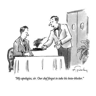 https://imgc.allpostersimages.com/img/posters/my-apologies-sir-our-chef-forgot-to-take-his-beta-blocker-new-yorker-cartoon_u-L-PGT7LZ0.jpg?artPerspective=n