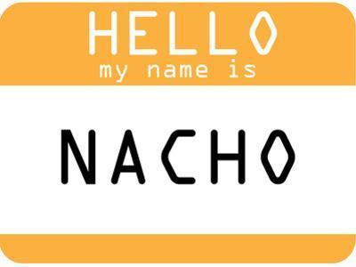 My Name Is Nacho
