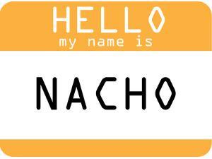 My Name Is Nacho