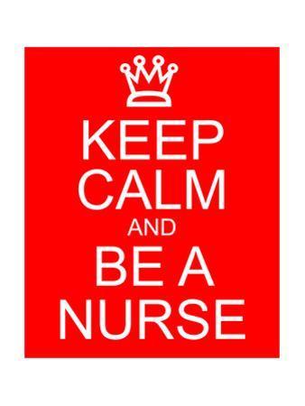 Keep Calm and Be A Nurse by mybaitshop