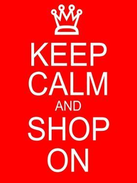 Keep Calm and Shop On by mybaitshop