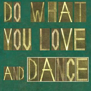 "Earthy Background Image And Design Element Depicting The Words ""Do What You Love And Dance"" by nagib"