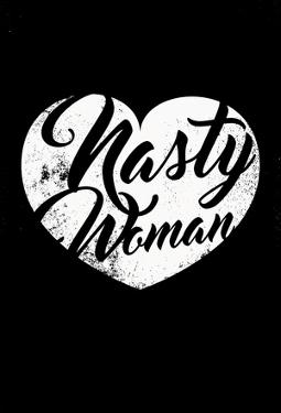 Nasty Woman (Black & White)