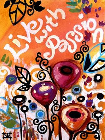 Live With Passion by Natasha Wescoat