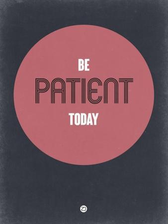 Be Patient Today 1 by NaxArt