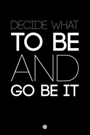 Decide What to Be and Go Be it 1 by NaxArt