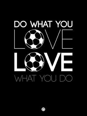 Do What You Love Love What You Do 13 by NaxArt