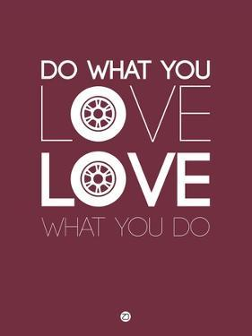 Do What You Love Love What You Do 7 by NaxArt