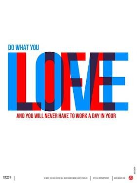 Do What You Love Poster by NaxArt