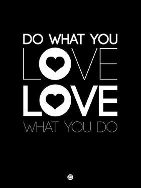 Do What You Love What You Do 1 by NaxArt