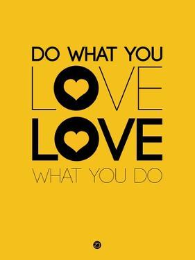 Do What You Love What You Do 2 by NaxArt