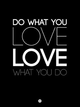 Do What You Love What You Do 5 by NaxArt