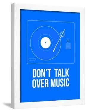 Don't talk over Music Poster by NaxArt